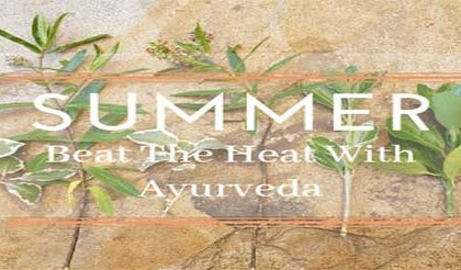 COMBAT THIS SUMMER HEAT WITH AYURVEDA